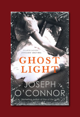 Ghost Light by Joseph O'Connor - Author :: Official Website